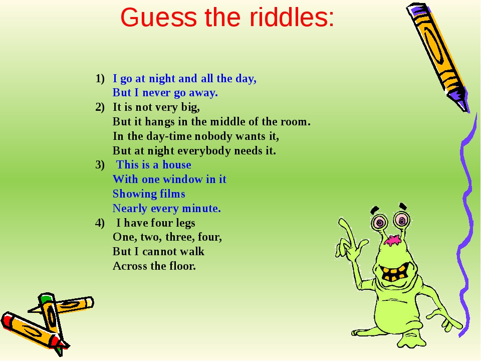 Guess the riddles: I go at night and all the day, But I never go away. It is...