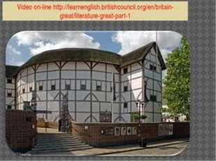 Video on-line http://learnenglish.britishcouncil.org/en/britain-great/litera