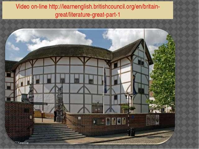 Video on-line http://learnenglish.britishcouncil.org/en/britain-great/litera...