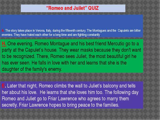 """""""Romeo and Juilet"""" QUIZ A. The story takes place in Verona, Italy, during the..."""