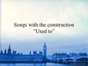 "Songs with the construction ""Used to"""