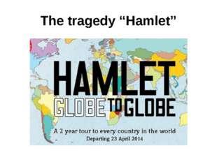 "The tragedy ""Hamlet"""