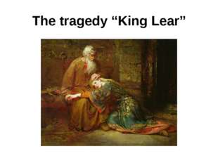 """The tragedy """"King Lear"""""""
