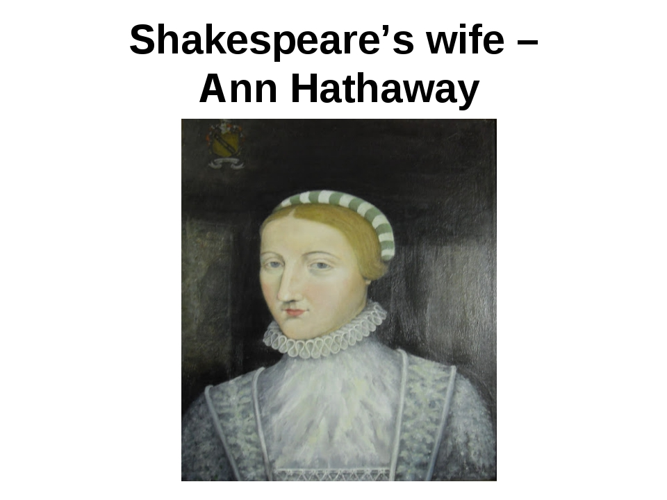 Shakespeare's wife – Ann Hathaway