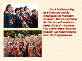 Der 9. Mai ist der Tag der Erinnerung und der Danksagung der Menschen Russla