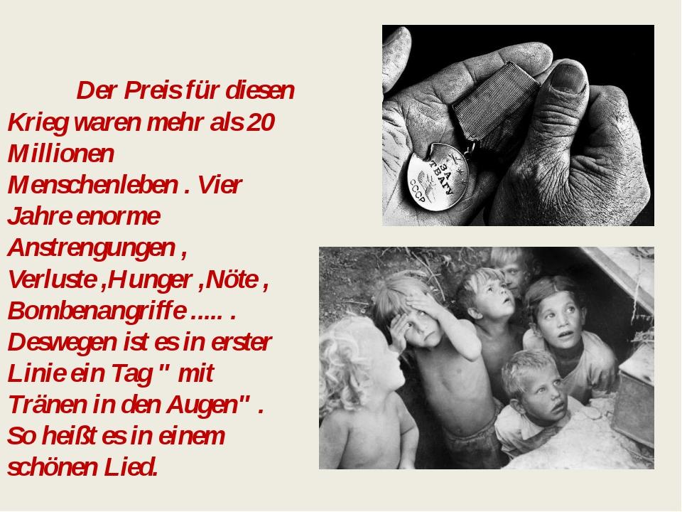 Der Preis für diesen Krieg waren mehr als 20 Millionen Menschenleben . Vier...