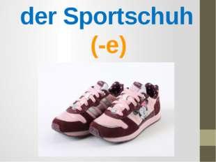 der Sportschuh (-e)