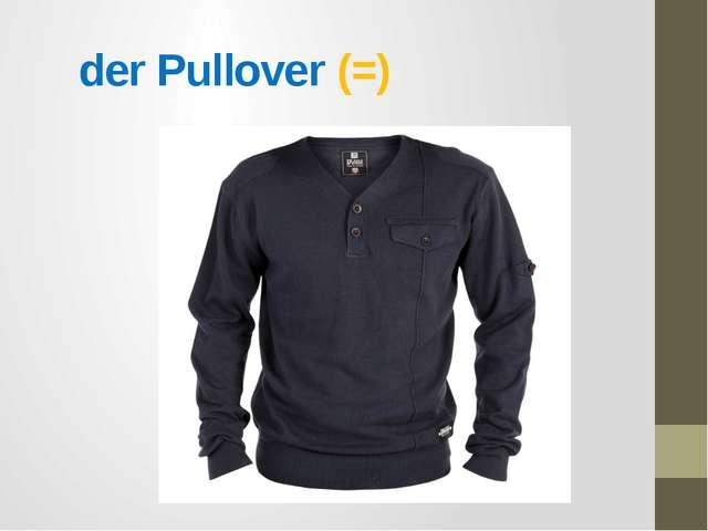der Pullover (=)