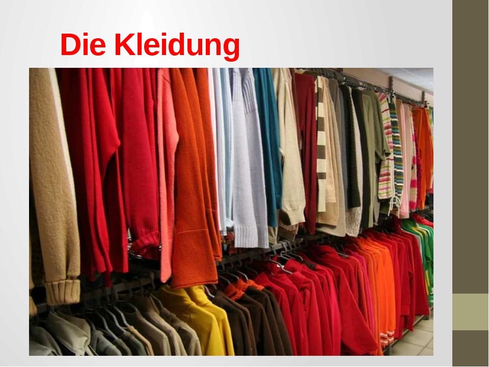 Die Kleidung