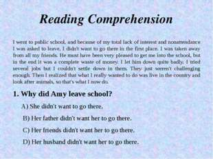 Reading Comprehension I went to public school, and because of my total lack o