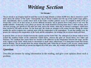 "Writing Section ""Jet Streams"" The jet stream is an irregular band of wind tha"