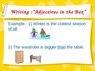 "Writing :""Adjectives in the Box"" Example. 1) Winter is the coldest season of"