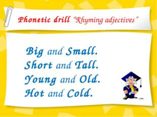 "Phonetic drill ""Rhyming adjectives"" Big and Small. Short and Tall. Young and"