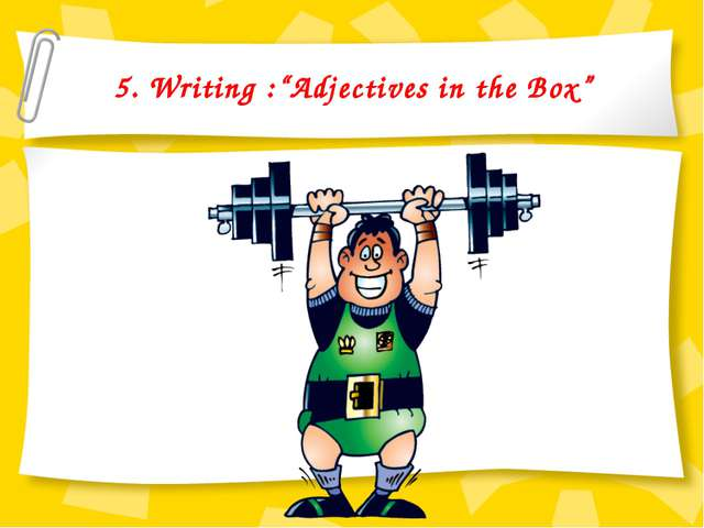 "5. Writing :""Adjectives in the Box"""