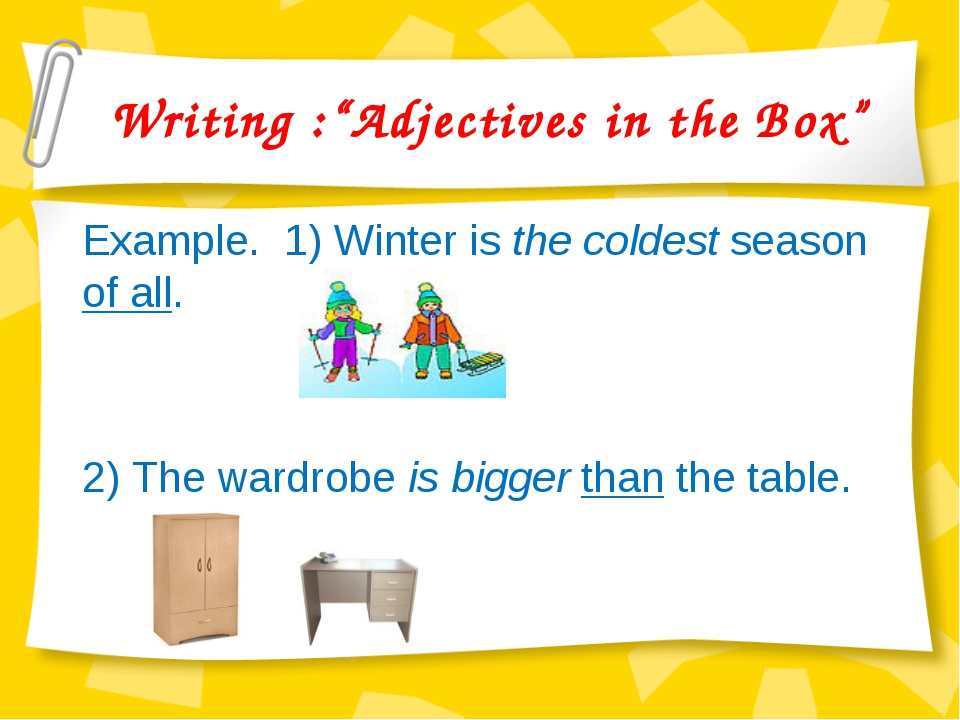 "Writing :""Adjectives in the Box"" Example. 1) Winter is the coldest season of..."