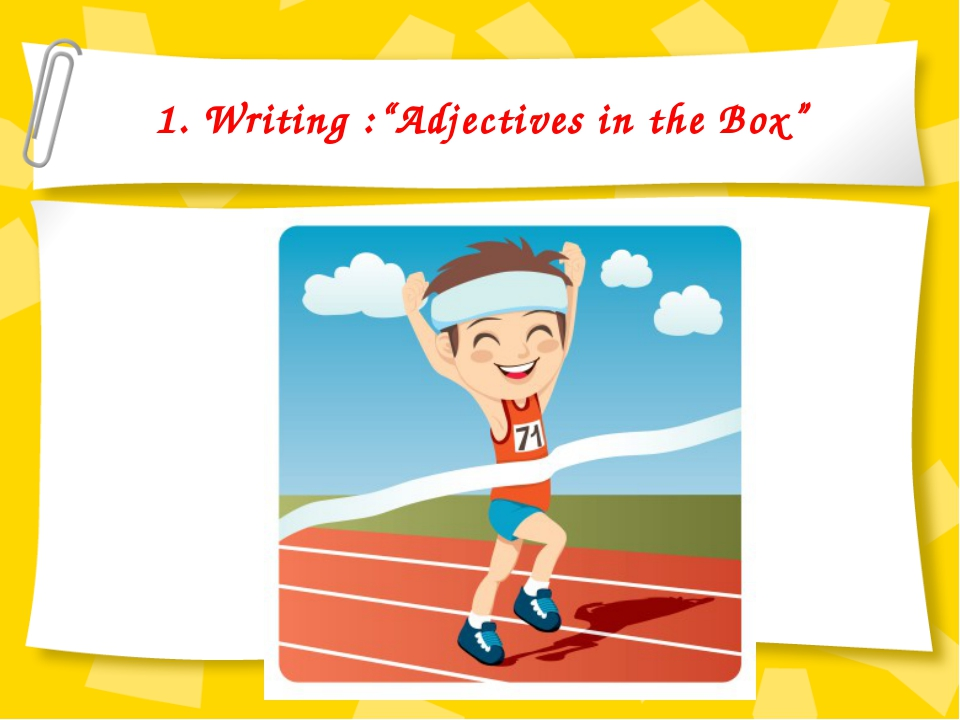 "1. Writing :""Adjectives in the Box"""
