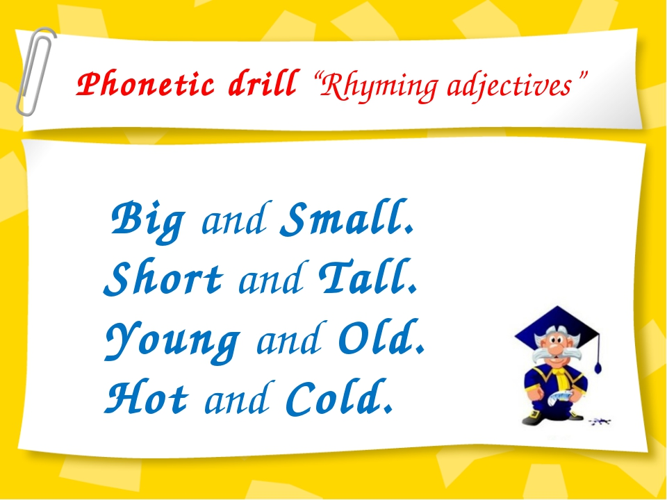 "Phonetic drill ""Rhyming adjectives"" Big and Small. Short and Tall. Young and..."