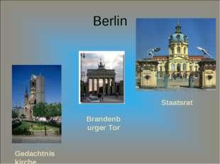 Berlin Staatsrat Brandenburger Tor Gedachtniskirche l l