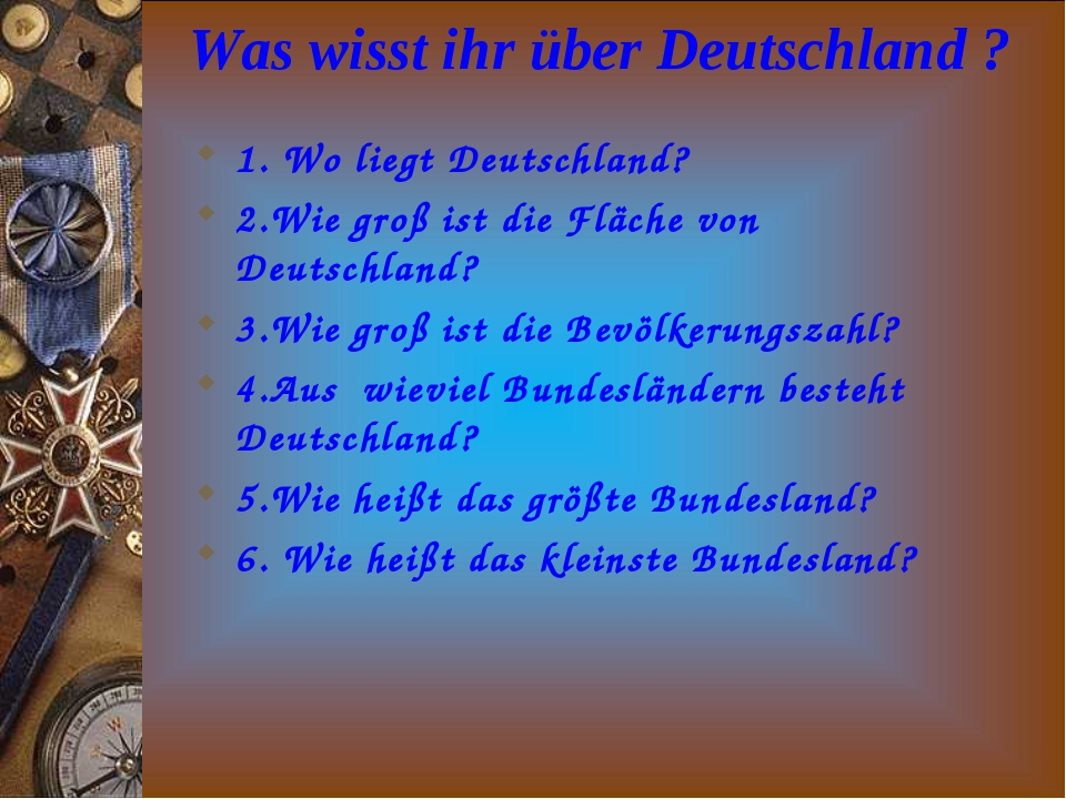 Was wisst ihr über Deutschland ? 1. Wo liegt Deutschland? 2.Wie groß ist die...