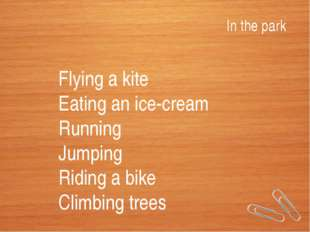 Flying a kite Eating an ice-cream Running Jumping Riding a bike Climbing tree
