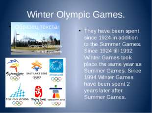 Winter Olympic Games. They have been spent since 1924 in addition to the Summ