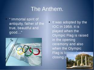 "The Anthem. "" Immortal spirit of antiquity, father of the true, beautiful and"