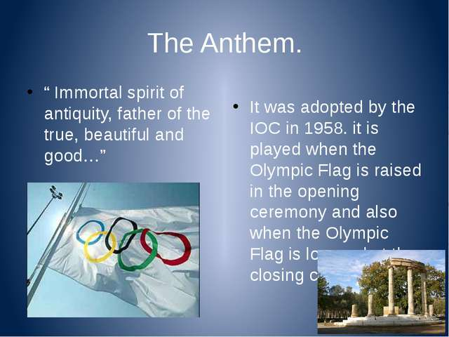 "The Anthem. "" Immortal spirit of antiquity, father of the true, beautiful and..."
