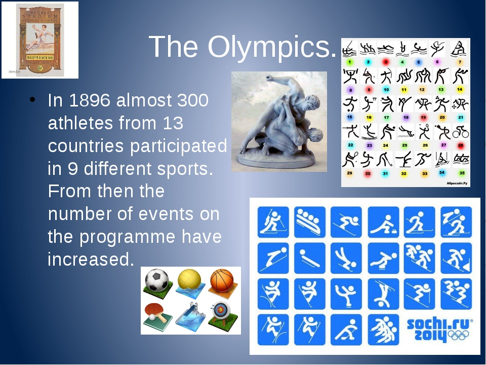 The Olympics. In 1896 almost 300 athletes from 13 countries participated in 9...