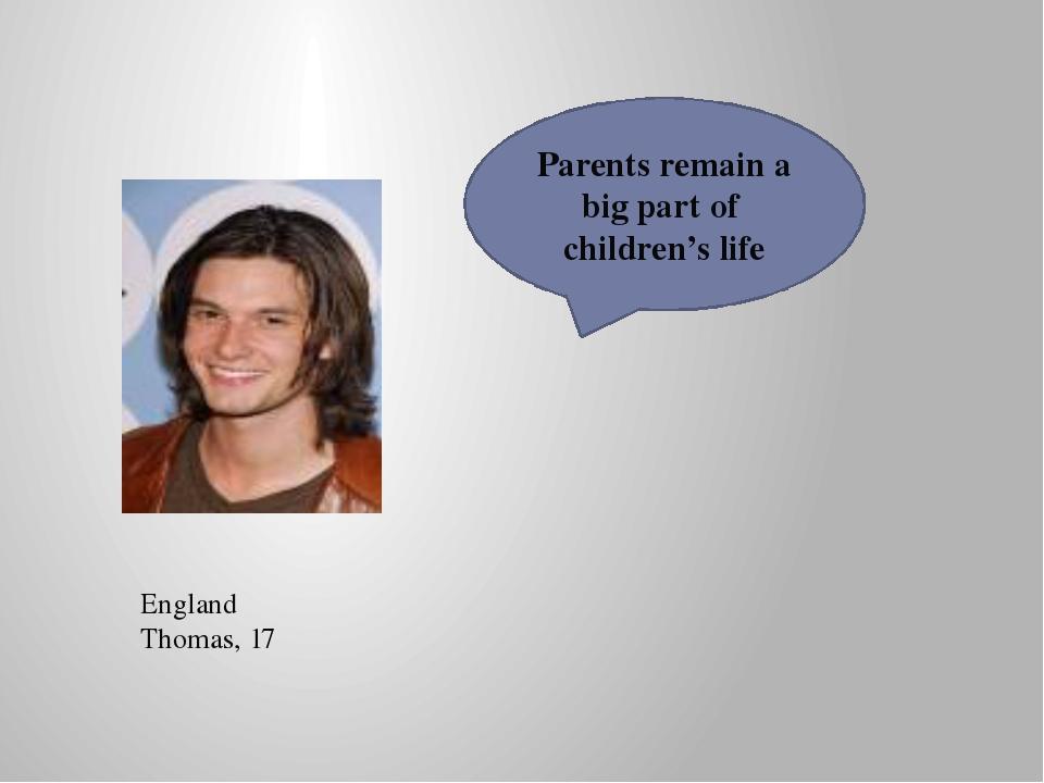 Parents remain a big part of children's life England Thomas, 17