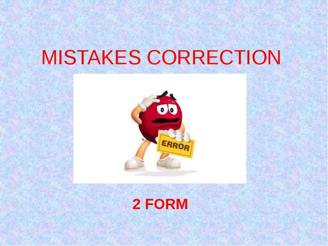 MISTAKES CORRECTION 2 FORM