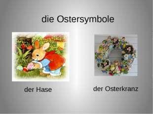die Ostersymbole der Osterkranz der Hase