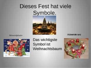 Dieses Fest hat viele Symbole. Das wichtigste Symbol ist Weihnachtsbaum Adve