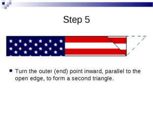 Step 5 Turn the outer (end) point inward, parallel to the open edge, to form