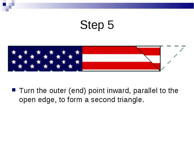 Step 5 Turn the outer (end) point inward, parallel to the open edge, to form...