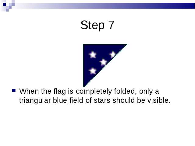 Step 7 When the flag is completely folded, only a triangular blue field of st...