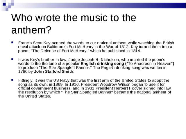 Who wrote the music to the anthem? Francis Scott Key penned the words to our...