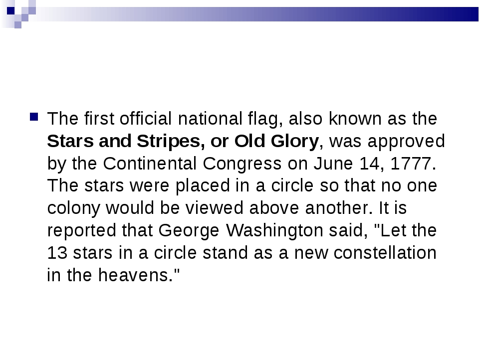 The first official national flag, also known as the Stars and Stripes, or Old...