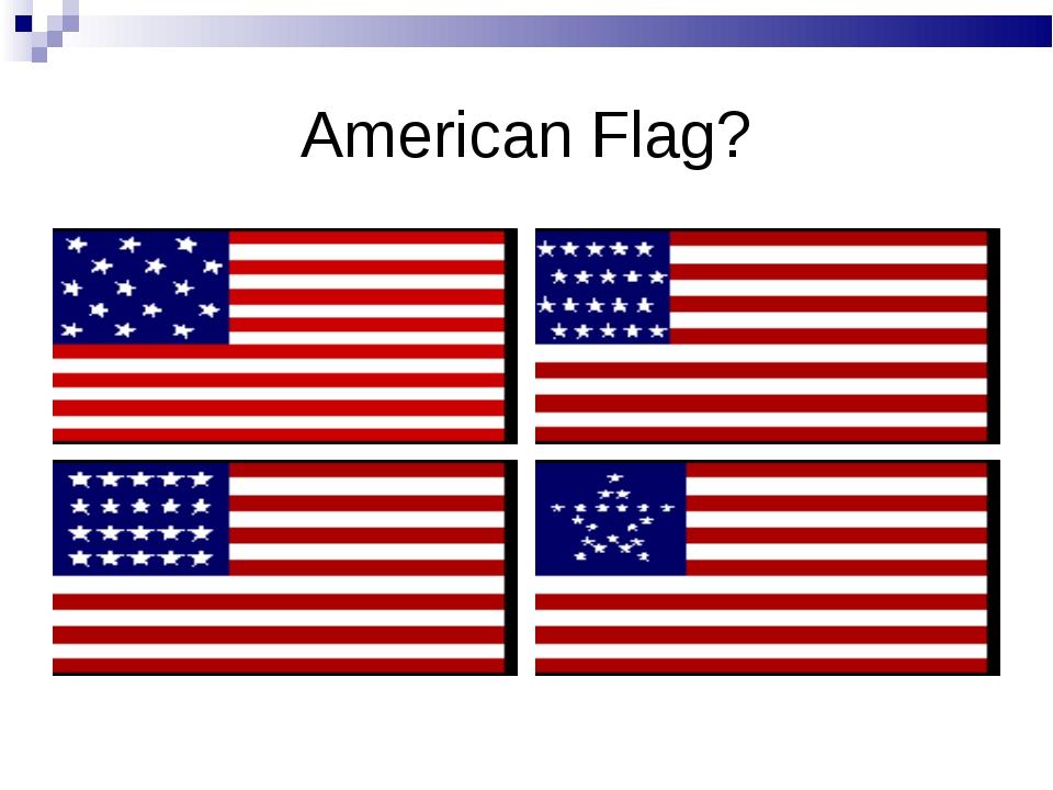American Flag?
