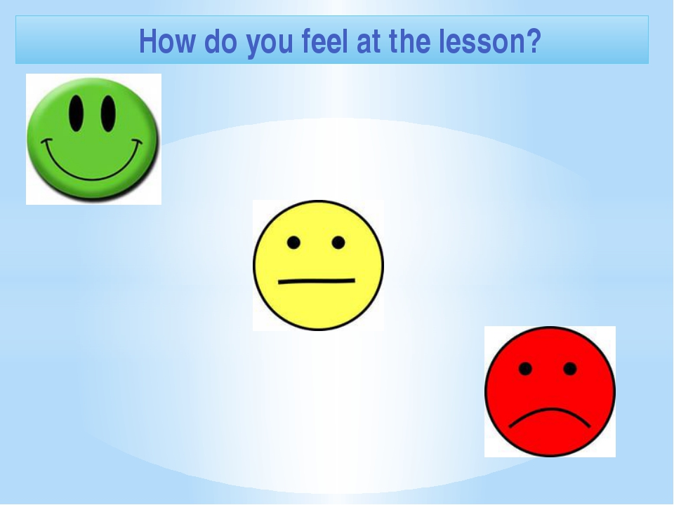 How do you feel at the lesson?