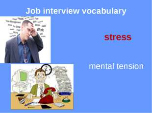 Job interview vocabulary hazard a danger relating to a job