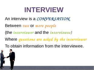 The most common interview Takes place between the interviewer and interviewee
