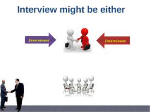 The One to One Interview is a test conversation for both sides. The intervie