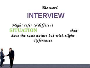 Time saving form of interview. Panel means a selection committee or interview