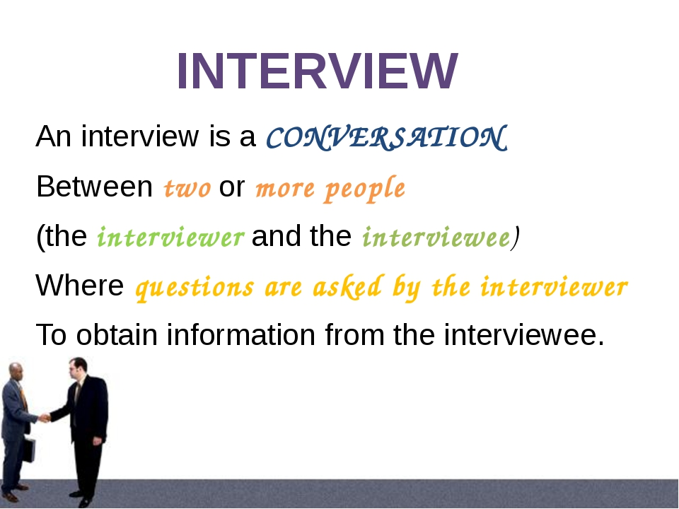 The most common interview Takes place between the interviewer and interviewee...