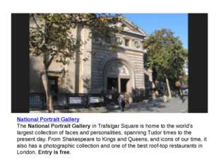 National Portrait Gallery The National Portrait Gallery in Trafalgar Square i