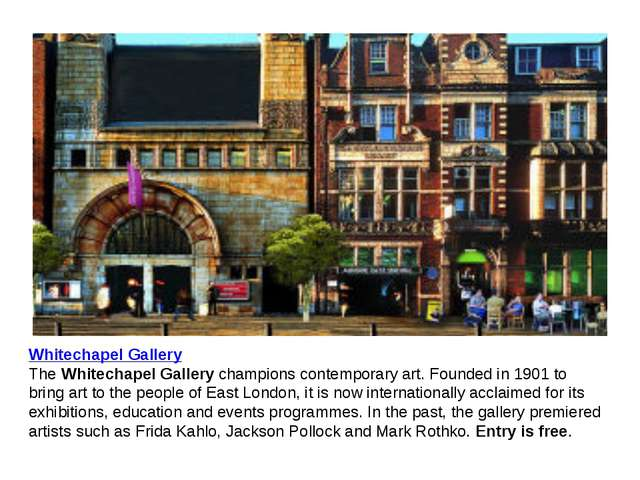 Whitechapel Gallery The Whitechapel Gallery champions contemporary art. Found...