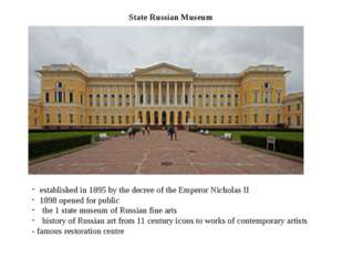 State Russian Museum established in 1895 by the decree of the Emperor Nichola