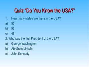 "Quiz ""Do You Know the USA?"" How many states are there in the USA? 50 52 49 2."