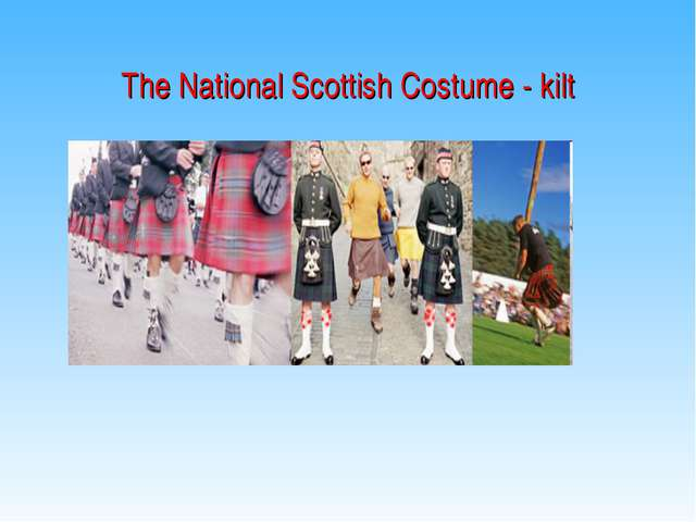 The National Scottish Costume - kilt