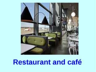 Restaurant and café